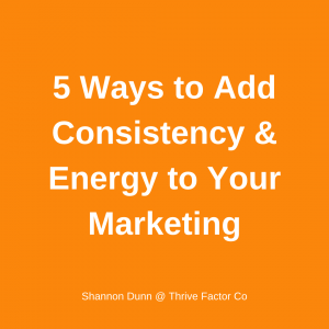 TFCo Blog Consistency and Energy Marketing   The Thrive Factor   Business coach Australia Perth   Shannon Dunn   Magnetic Message