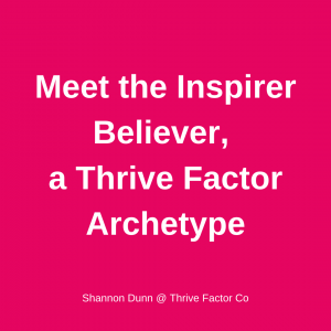 TFCo Inspirer Believer Thrive Factor Archetype